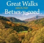 Great Walks Around Betws-y-Coed